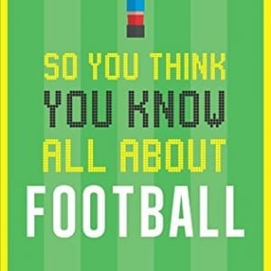 You Know All About Football