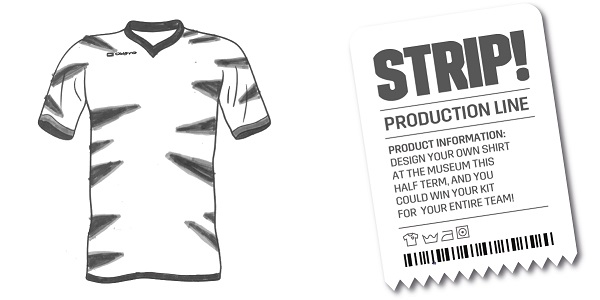 Design your own football shirt in our Strip! Production Line activity