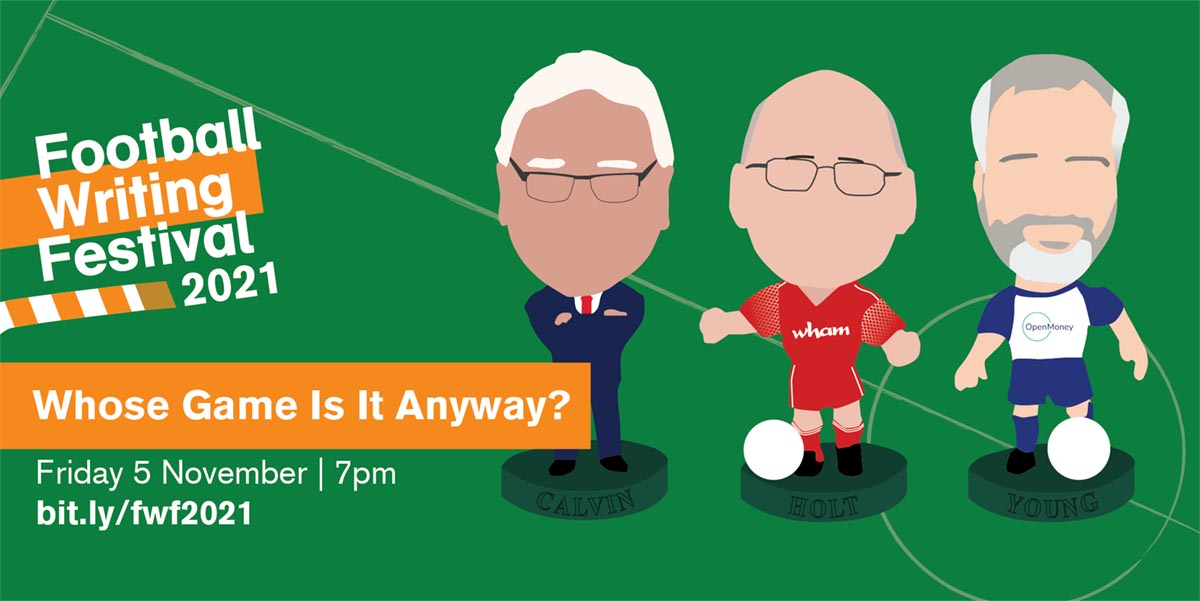 Football Writing Festival 2021 Whose Game Is It Anyway